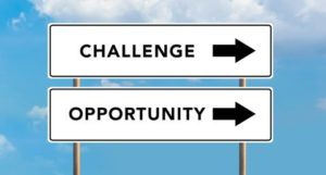From challenges come opportunities…